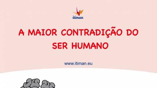 A maior contradição do ser humano