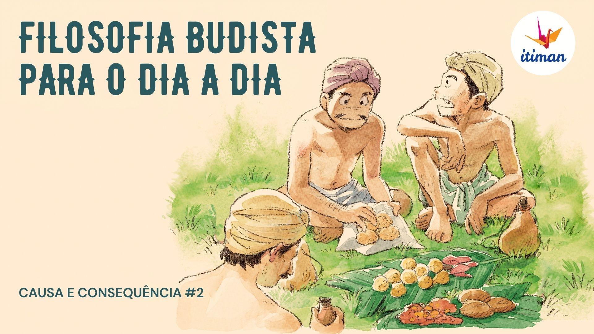 Capa_YouTube_Causa e Consequência#2 – Filosofia budista para o dia a dia